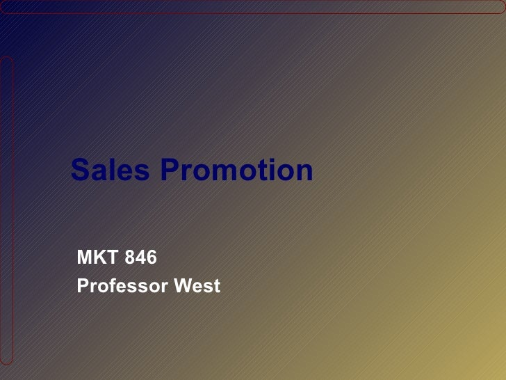Sales PromotionMKT 846Professor West