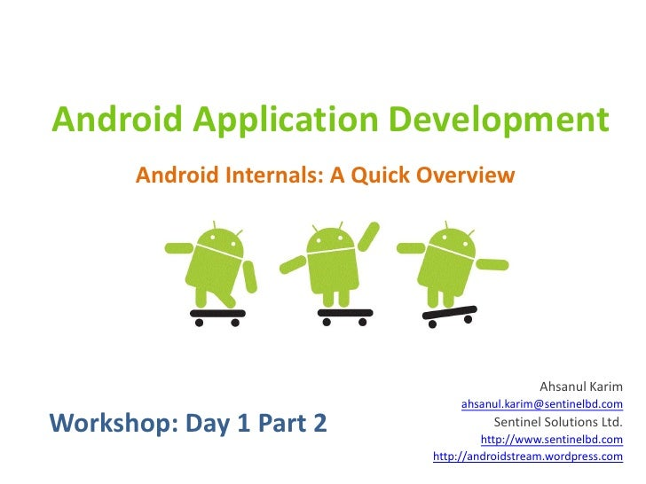 Android Application Development      Android Internals: A Quick Overview                                                  ...