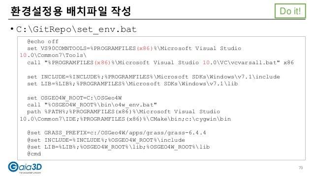 • C:GitReposet_env.bat 환경설정용 배치파일 작성 @echo off set VS90COMNTOOLS=%PROGRAMFILES(x86)%Microsoft Visual Studio 10.0Common7Too...