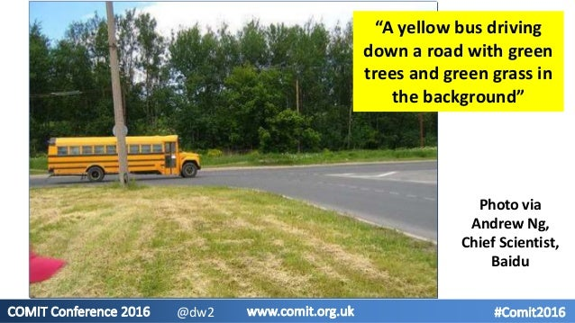 """""""A yellow bus driving down a road with green trees and green grass in the background"""" Photo via Andrew Ng, Chief Scientist..."""