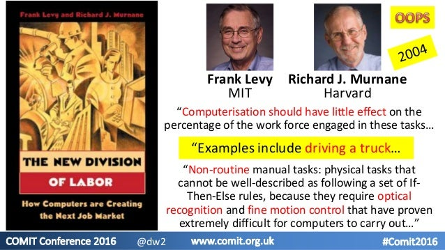 """""""Computerisation should have little effect on the percentage of the work force engaged in these tasks… """"Non-routine manual..."""