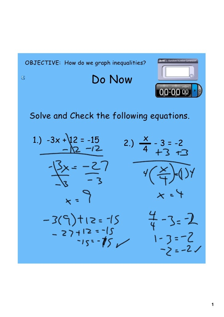 OBJECTIVE: How do we graph inequalities?                         Do Now    Solve and Check the following equations.    1.)...