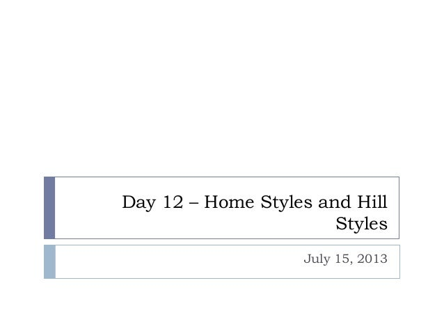 Day 12 – Home Styles and Hill Styles July 15, 2013