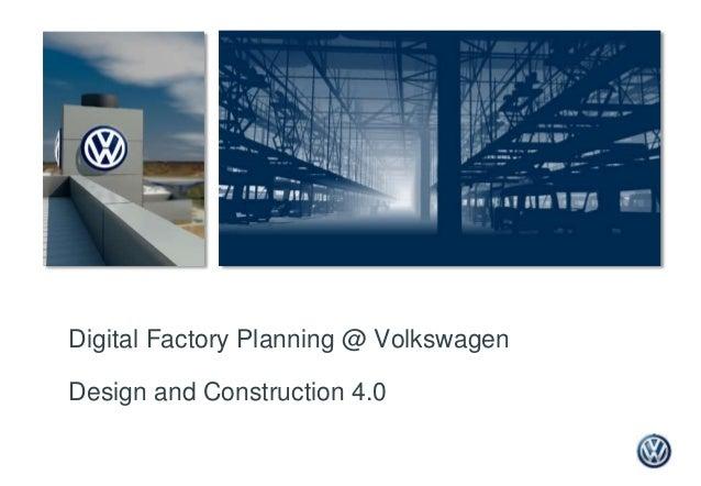 Digital Factory Planning @ Volkswagen Design and Construction 4.0