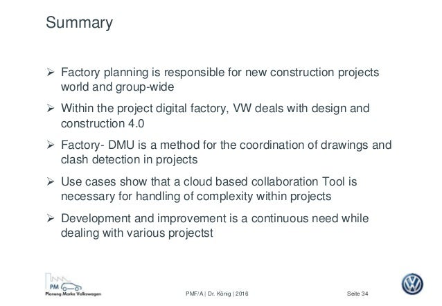 Seite 34PMF/A | Dr. König | 2016 Summary  Factory planning is responsible for new construction projects world and group-w...