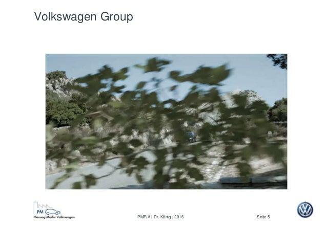 Seite 5PMF/A | Dr. König | 2016 Volkswagen Group