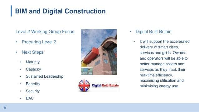 8 BIM and Digital Construction Level 2 Working Group Focus • Procuring Level 2 • Next Steps • Maturity • Capacity • Sustai...