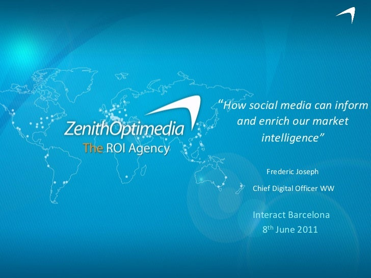 """How social media can inform   and enrich our market       intelligence""          Frederic Joseph      Chief Digital Offic..."