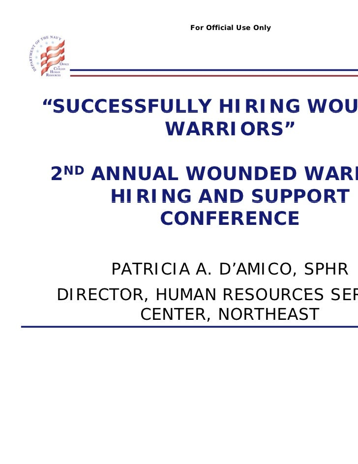 "For Official Use Only""SUCCESSFULLY HIRING WOUNDED SUCCESSFULLY         WARRIORS""2ND ANNUAL WOUNDED WARRIOR     HIRING AND ..."