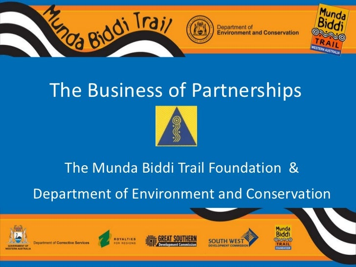 The Business of Partnerships  The Munda Biddi Trail Foundation  & Department of Environment and Conservation