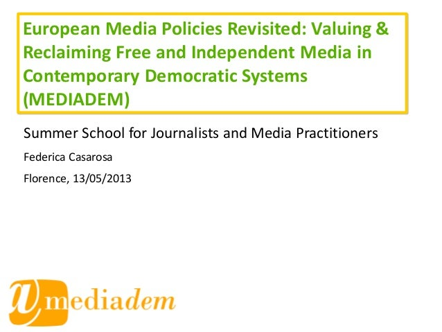 European Media Policies Revisited: Valuing & Reclaiming Free and Independent Media in Contemporary Democratic Systems (MED...