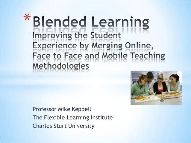 *    Professor Mike Keppell    The Flexible Learning Institute    Charles Sturt University