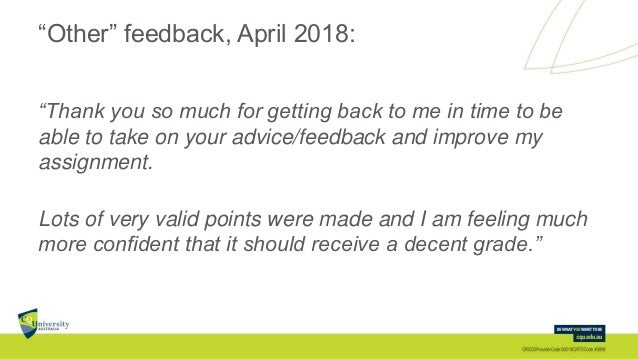 """""""Other"""" feedback, April 2018: """"Thank you so much for getting back to me in time to be able to take on your advice/feedback..."""