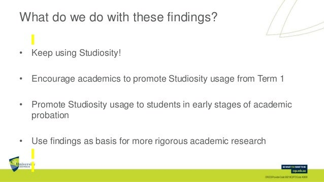 What do we do with these findings? • Keep using Studiosity! • Encourage academics to promote Studiosity usage from Term 1 ...