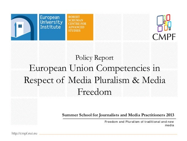 Policy Report European Union Competencies in Respect of Media Pluralism & Media Freedom Summer School for Journalists and ...