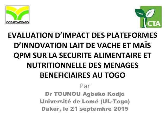 EVALUATION D'IMPACT DES PLATEFORMES D'INNOVATION LAIT DE VACHE ET MAĪS QPM SUR LA SECURITE ALIMENTAIRE ET NUTRITIONNELLE D...