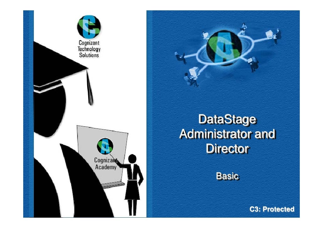 DataStage Administrator and     Director        Basic                 C3: Protected