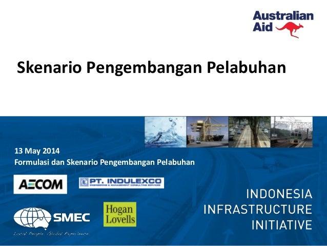 Skenario Pengembangan Pelabuhan 13 May 2014 Formulasi dan Skenario Pengembangan Pelabuhan