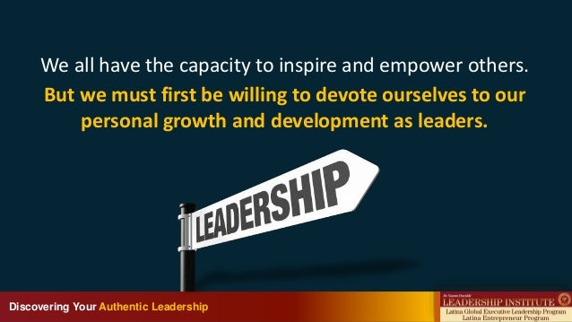Discovering Your Authentic Leadership We all have the capacity to inspire and empower others. But we must first be willing...