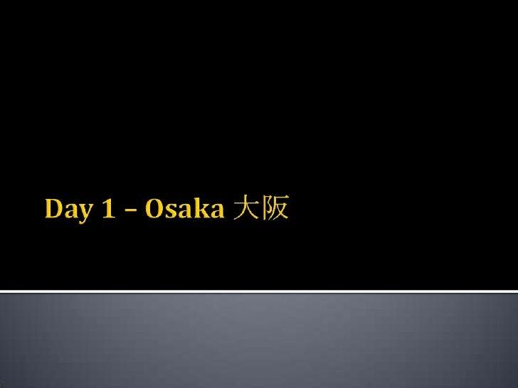 Day 1 – Osaka 大阪<br />