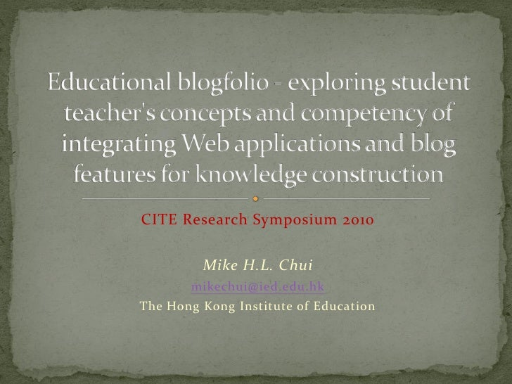 CITE Research Symposium 2010           Mike H.L. Chui        mikechui@ied.edu.hk The Hong Kong Institute of Education
