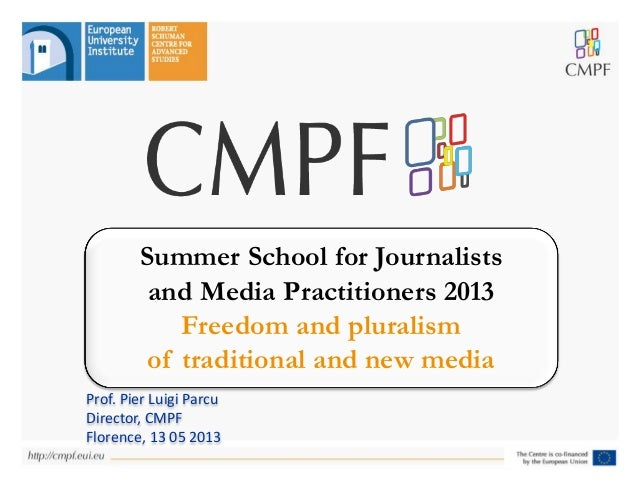 Summer School for Journalists and Media Practitioners 2013 Freedom and pluralism of traditional and new media Prof. Pier L...