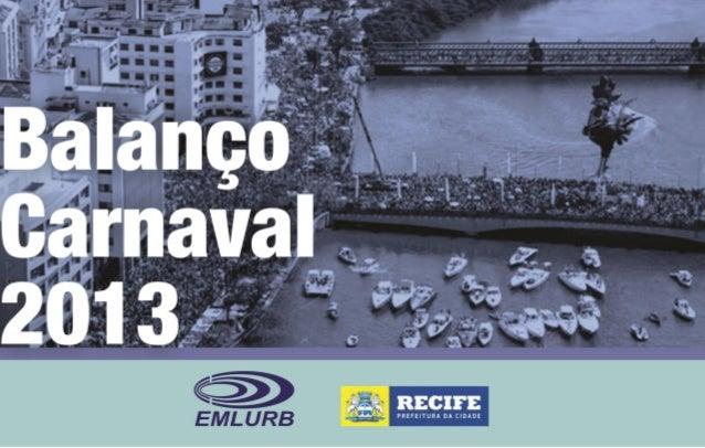 Carnaval no Recife  > Cerca de 1500 apresentações. > Mais de 770 desfiles de Expressões Culturais e Artísticas  > 17 grand...