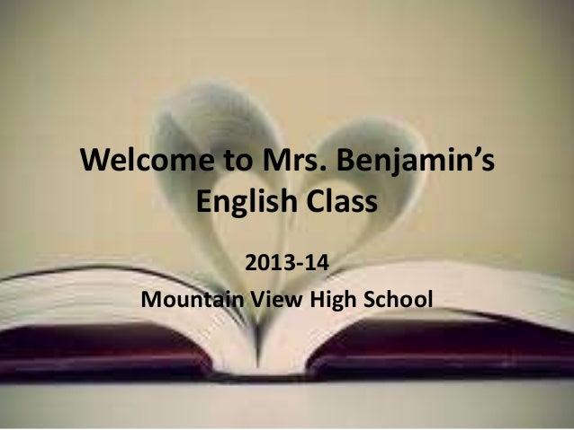 Welcome to Mrs. Benjamin's English Class 2013-14 Mountain View High School