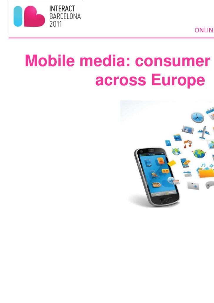 dKd,Z KZsZ                    KE/E dZ /d/KE  D/Mobile media: consumer insights        across Europe