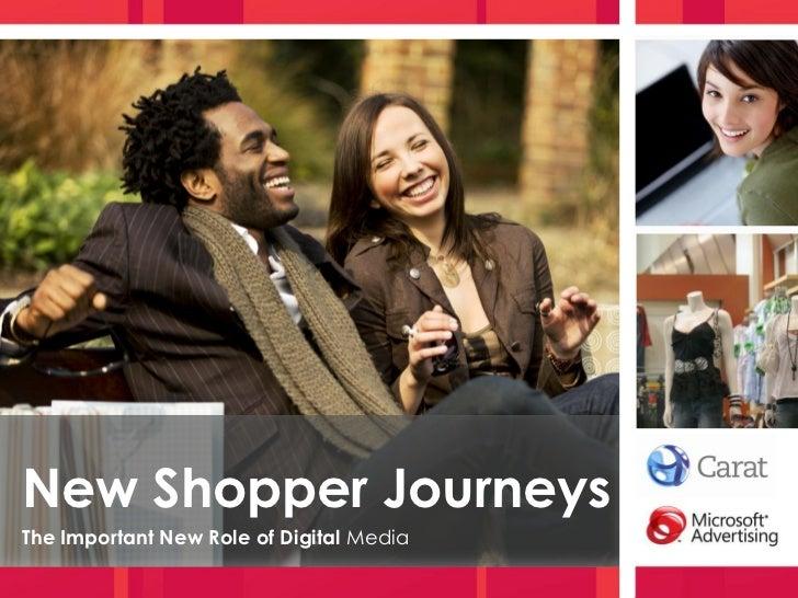 New Shopper JourneysThe Important New Role of Digital Media