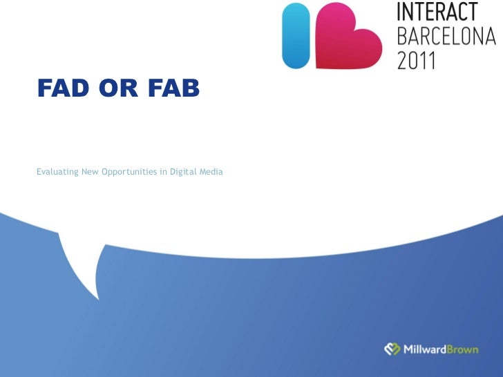 FAD OR FABEvaluating New Opportunities in Digital Media