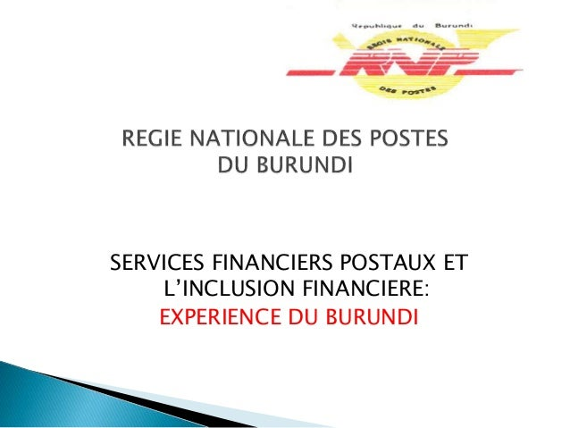 SERVICES FINANCIERS POSTAUX ET L'INCLUSION FINANCIERE: EXPERIENCE DU BURUNDI
