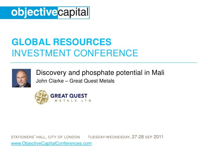 Discovery and phosphate potential in Mali  <br />John Clarke – Great Quest Metals<br />