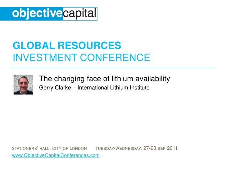 The changing face of lithium availability<br />Gerry Clarke – International Lithium Institute<br />