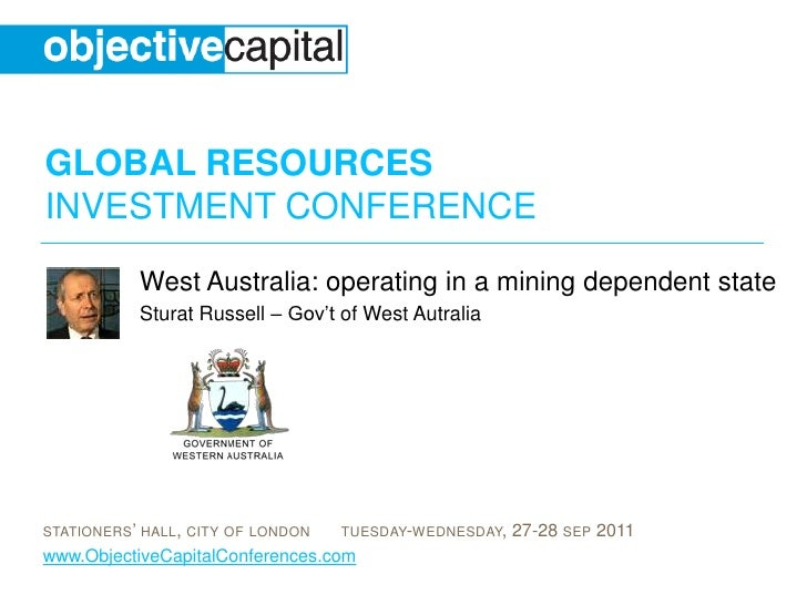 West Australia: operating in a mining dependent state<br />Sturat Russell – Gov't of West Autralia<br />
