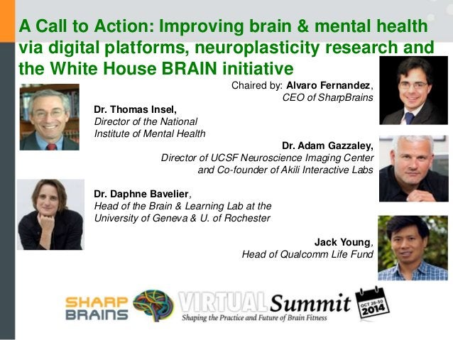A Call to Action: Improving brain & mental health  via digital platforms, neuroplasticity research and  the White House BR...