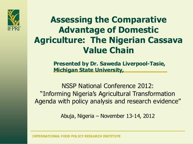 Assessing the Comparative     Advantage of DomesticAgriculture: The Nigerian Cassava           Value Chain          Presen...