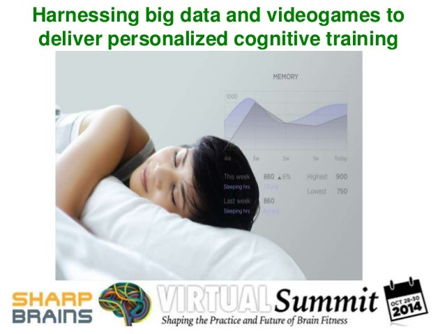 Harnessing big data and videogames to  deliver personalized cognitive training
