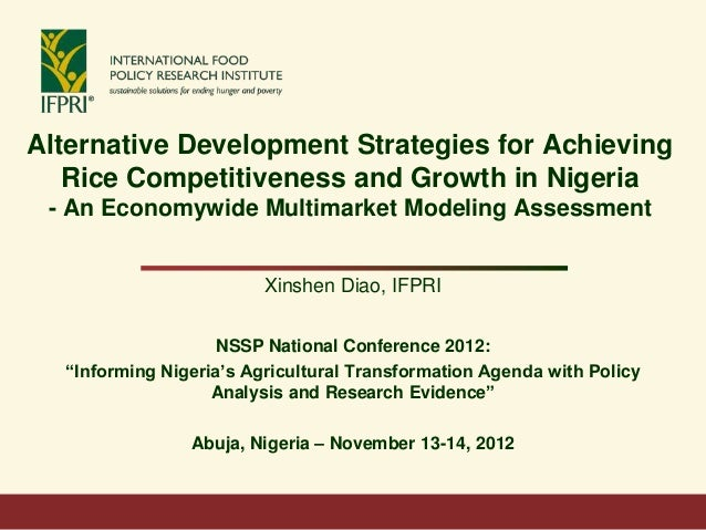 Alternative Development Strategies for Achieving   Rice Competitiveness and Growth in Nigeria - An Economywide Multimarket...