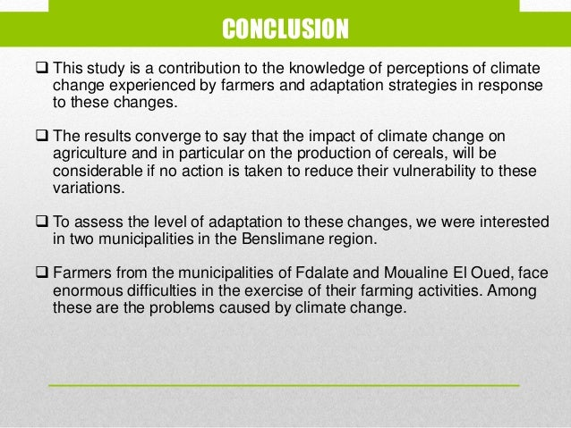 conclusion of climate change Interested in reading about the impact of global warming on water supplies this sample essay on climate change discusses water and proposes new international efforts to combat climate.