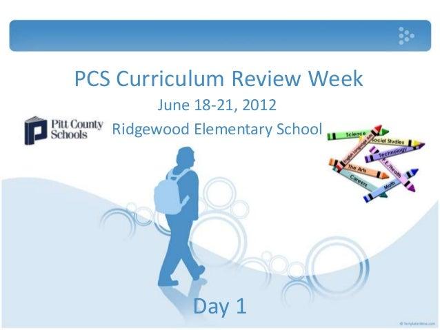 PCS Curriculum Review Week         June 18-21, 2012   Ridgewood Elementary School             Day 1
