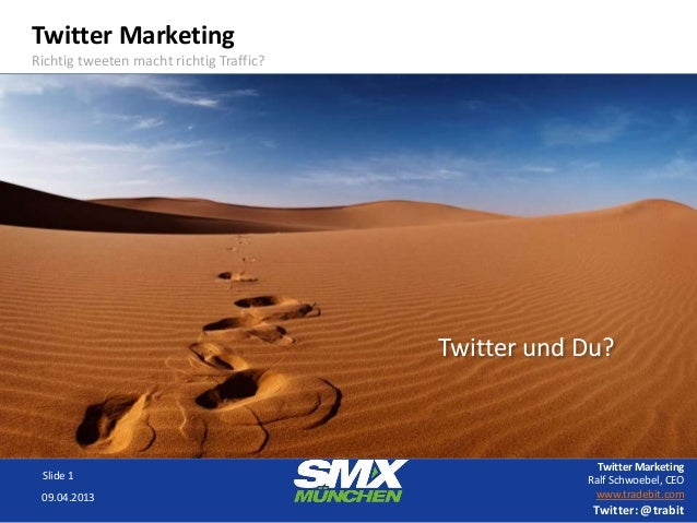 Twitter MarketingRichtig tweeten macht richtig Traffic?                                         Twitter und Du?           ...