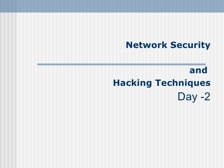 Network Security and  Hacking Techniques Day -2