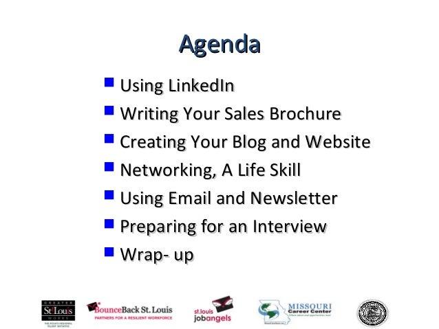 1 AgendaAgenda  Using LinkedInUsing LinkedIn  Writing Your Sales BrochureWriting Your Sales Brochure  Creating Your Blo...