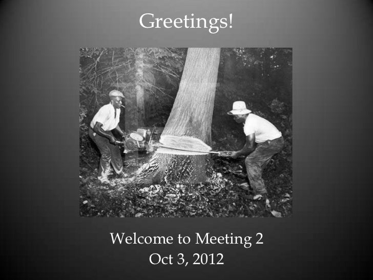 Greetings!Welcome to Meeting 2     Oct 3, 2012