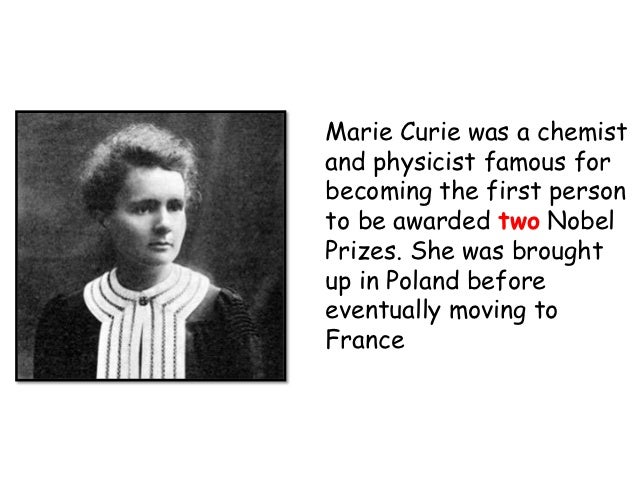 mariecurie nobelprizes When world war i broke out, marie curie put research aside and headed to the front line.
