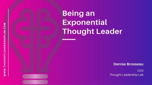 Being an Exponential Thought Leader - Denise Brosseau