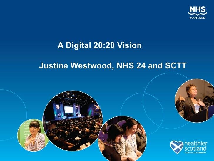 A Digital 20:20 VisionJustine Westwood, NHS 24 and SCTT