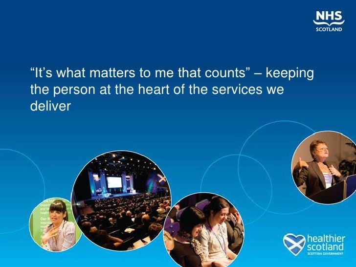 """""""It""""s what matters to me that counts"""" – keepingthe person at the heart of the services wedeliver"""