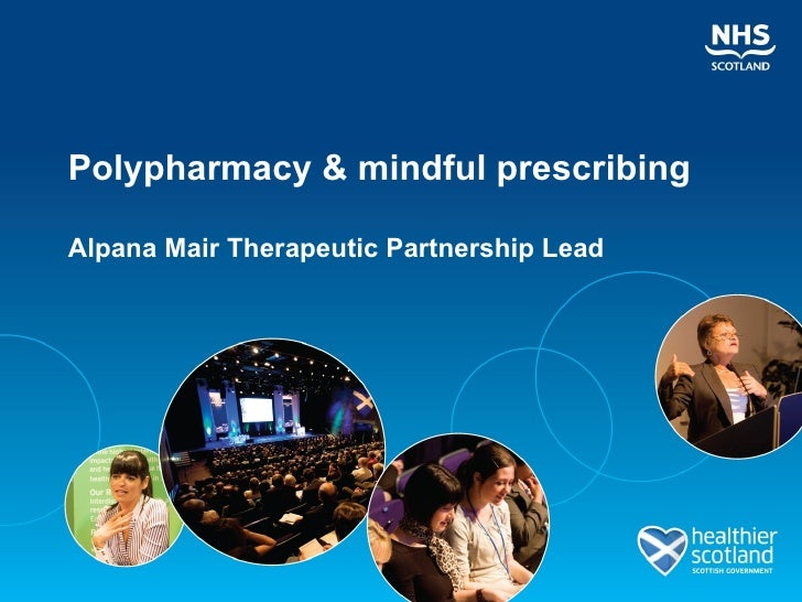 Polypharmacy & mindful prescribingAlpana Mair Therapeutic Partnership Lead